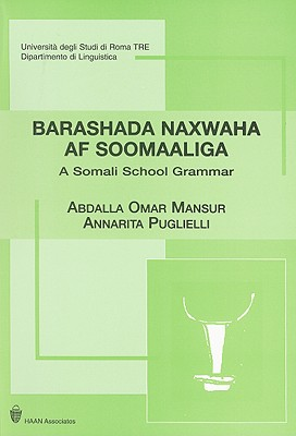 Barashada Naxwaha Af Soomaaliga: A Somali School Grammar - Mansur, Abdalla Omar, and Puglielli, Annarita