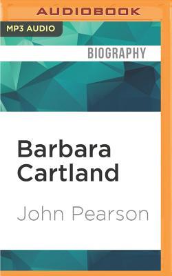 Barbara Cartland: Crusader in Pink - Pearson, John