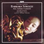 Barbara Strozzi: Arie, Cantate & Lamenti