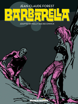 Barbarella - Forest, Jean-Claude, and Deconnick, Kelly Sue