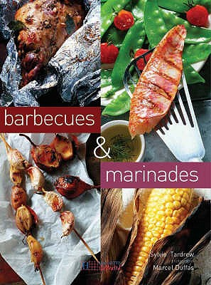Barbecues and Marinades - Tardrew, Sylvie, and Duffas, Marcel (Photographer)