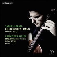 Barber: Cello Concerto; Sonata; Adagio for Strings - Andreas Guarnerius (cello maker); Christian Poltéra (cello); Kathryn Stott (piano); Bergen Philharmonic Orchestra;...