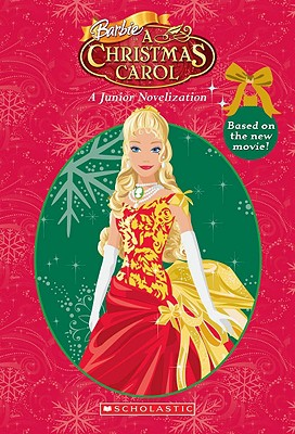 Barbie in a Christmas Carol: A Junior Novelization - Kowitt, Holly (Adapted by)