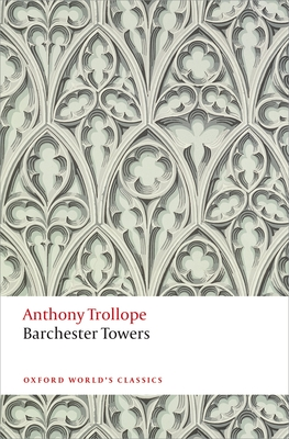 Barchester Towers: The Chronicles of Barsetshire - Trollope, Anthony, and Bowen, John (Editor)