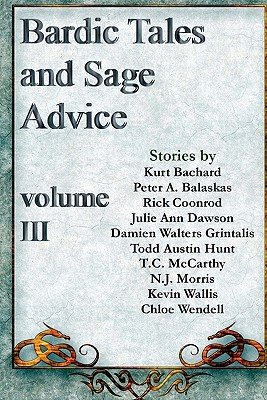 Bardic Tales and Sage Advice - Dawson, Julie Ann, and Grintalis, Damien Walters, and Morris, N J