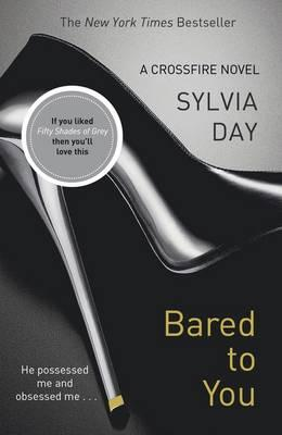 Bared to You: A Crossfire Novel - Day, Sylvia
