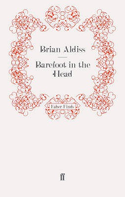 Barefoot in the Head - Aldiss, Brian