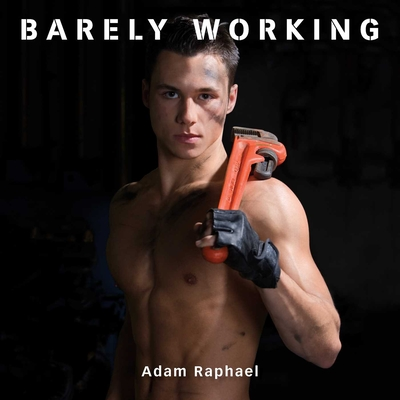 Barely Working - Raphael, Adam (Photographer)