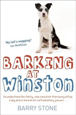 Barking at Winston - Stone, Barry