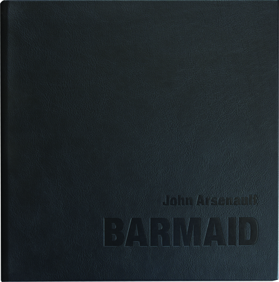 Barmaid - Arsenault, John (Photographer), and Collins, Larry (Text by), and Jacobs, Mark (Text by)