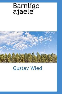 Barnlige Ajaele - Wied, Gustav