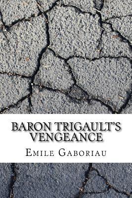 Baron Trigault's Vengeance - Gaboriau, Emile