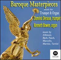 Baroque Masterpieces: Music for Trumpet & Organ - Dominic Derasse (trumpet); Kenneth Bowen (organ)