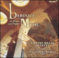 Baroque Music for Brass and Organ - Empire Brass; William Kuhlman (organ); Rolf Smedvig (conductor)