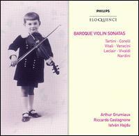 Baroque Violin Sonatas - Arthur Grumiaux (violin); István Hajdu (piano); Riccardo Castagnone (piano)