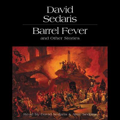 Barrel Fever and Other Stories - Sedaris, David