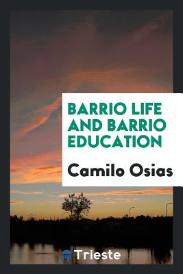 Barrio Life and Barrio Education - Osias, Camilo