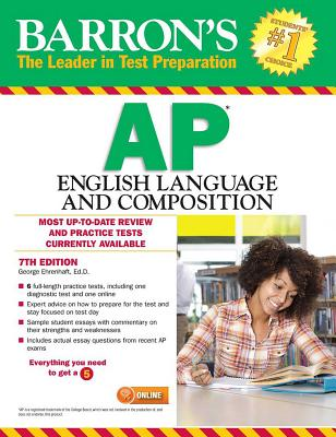 Barron's AP English Language and Composition , 7th Edition - Ehrenhaft, George