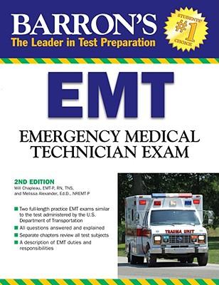 Barron's EMT Exam: Emergency Medical Technician - Chapleau, Will, and Alexander, Melissa