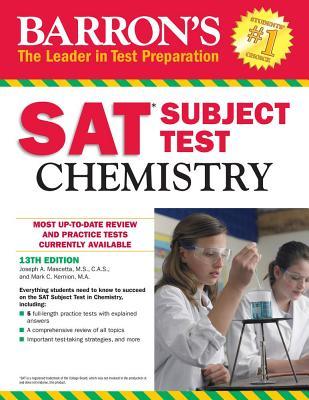 Barron's SAT Subject Test: Chemistry - Mascetta, Joseph A, and Kernion, Mark