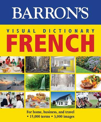 Barron's Visual Dictionary: French: For Home, Business, and Travel - Pons Editorial Team