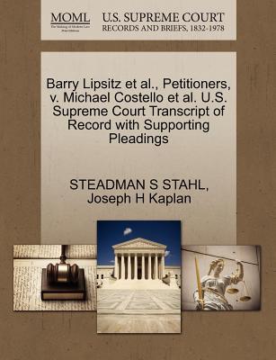 Barry Lipsitz et al., Petitioners, V. Michael Costello et al. U.S. Supreme Court Transcript of Record with Supporting Pleadings - Stahl, Steadman S, and Kaplan, Joseph H