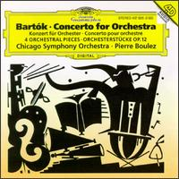 Bartók: Four Orchestral Pieces; Concerto For Orchestra - Chicago Symphony Orchestra; Pierre Boulez (conductor)