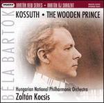 Bartók: Kossuth; The Wooden Prince