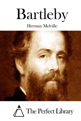 Bartleby - Melville, Herman, and The Perfect Library (Editor)