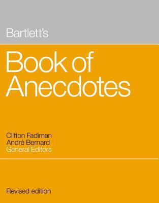 Bartlett's Book of Anecdotes - Fadiman, Clifton (Editor)
