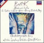 Bartok: Bluebeard's Castle - Christa Ludwig (vocals); Walter Berry (vocals); London Symphony Orchestra; Istvan Kertesz (conductor)