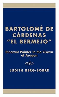 Bartolome de Cardenas 'el Bermejo': Itinerant Painter in the Crown of Aragon - Berg-Sobre, Judith