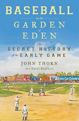 Baseball in the Garden of Eden: Baseball in the Garden of Eden - Thorn, John