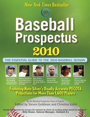 Baseball Prospectus: The Essential Guide to the 2010 Baseball Season - Goldman, Steven (Editor), and Kahrl, Christina (Editor), and Carroll, Will (Contributions by)