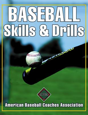 Baseball Skills & Drills - American Baseball Coaches Association