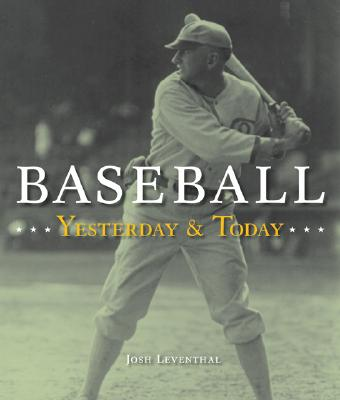 Baseball Yesterday & Today - Leventhal, Josh