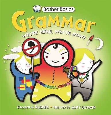 Basher Basics: Grammar - Budzik, Mary