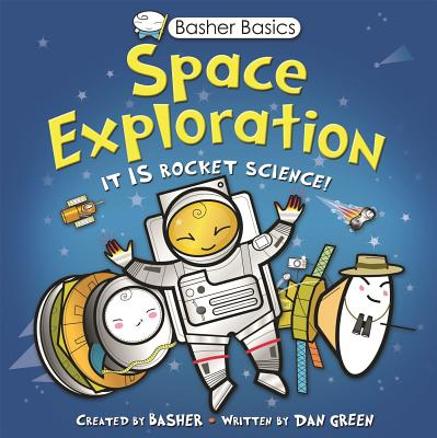 Basher Basics: Space Exploration - Green, Dan