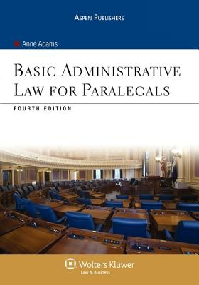 Basic Administrative Law for Paralegals - Adams, Anne