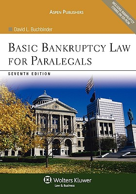 Basic Bankruptcy Law for Paralegals, Seventh Edition - Buchbinder, David L
