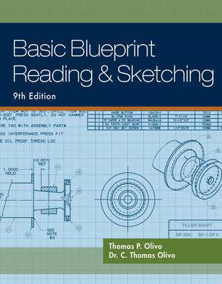 Basic Blueprint Reading and Sketching - Olivo, Thomas P, and Olivo, C Thomas