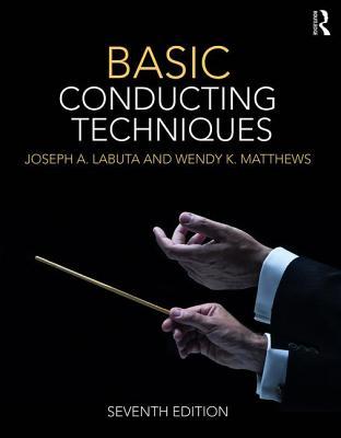 Basic Conducting Techniques - Labuta, Joseph A.