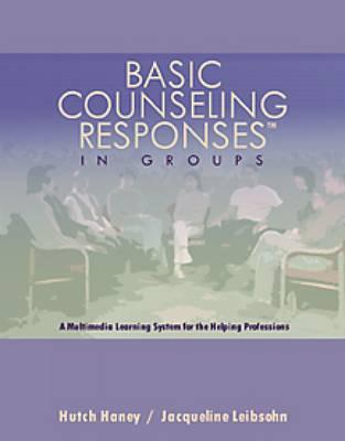 Basic Counseling Responses in Groups - Haney, Hutch