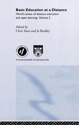 Basic Education at a Distance: World Review of Distance Education and Open Learning: Volume 2 - Bradley, Jo (Editor)