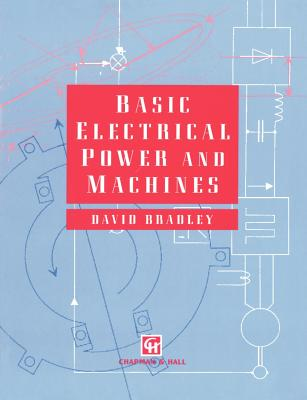 Basic Electrical Power and Machines - Bradley, D a