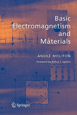 Basic Electromagnetism and Materials - Moliton, Andre