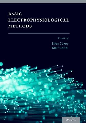 Basic Electrophysiological Methods - Covey, Ellen (Editor)