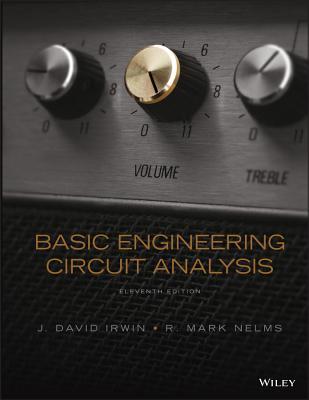 Basic Engineering Circuit Analysis - Irwin, J David, and Nelms, R Mark