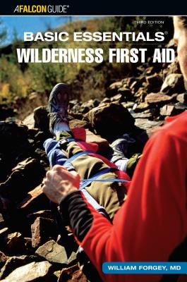Basic Essentials Wilderness First Aid - Forgey, William W., MD, and Jacobson, Cliff, and Hodgson, Michael