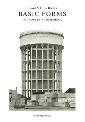 Basic Forms of Industrial Buildings - Becher, Hilla, and Becher, Bernd